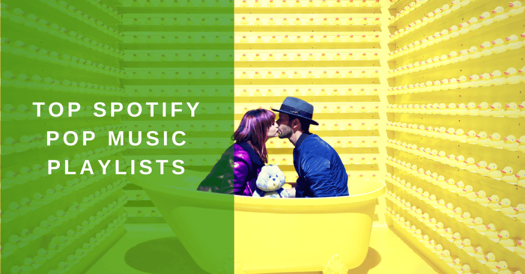 best Spotify Pop playlist 2018