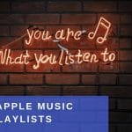 Best 39 Apple music playlists to submit your music to (updated)