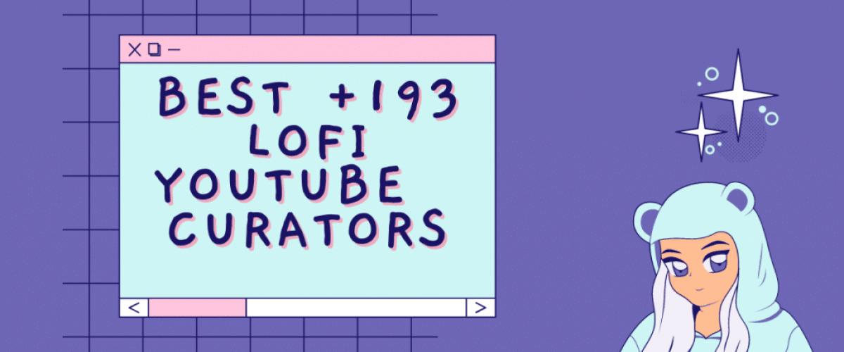Best Lofi Youtube Channels